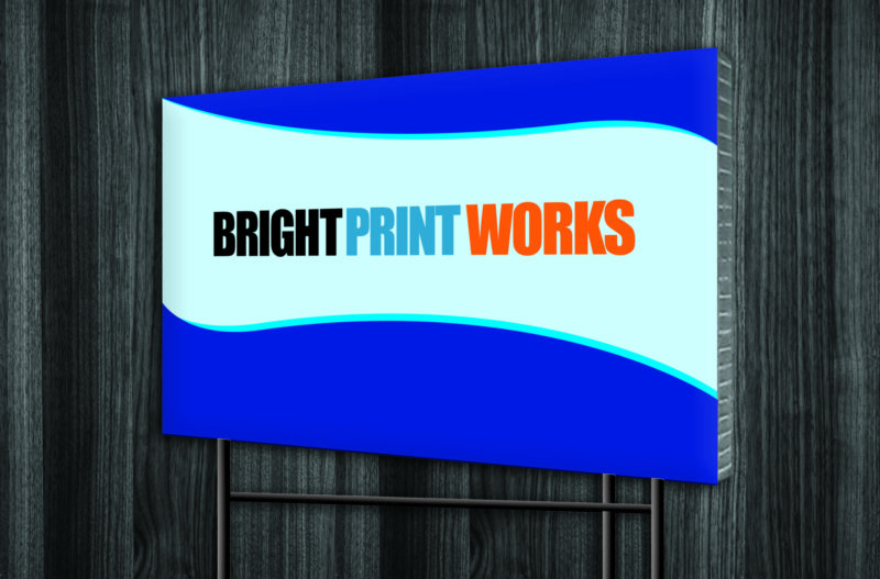 "Bright Print Works Yard Sign 24"" x 36"""